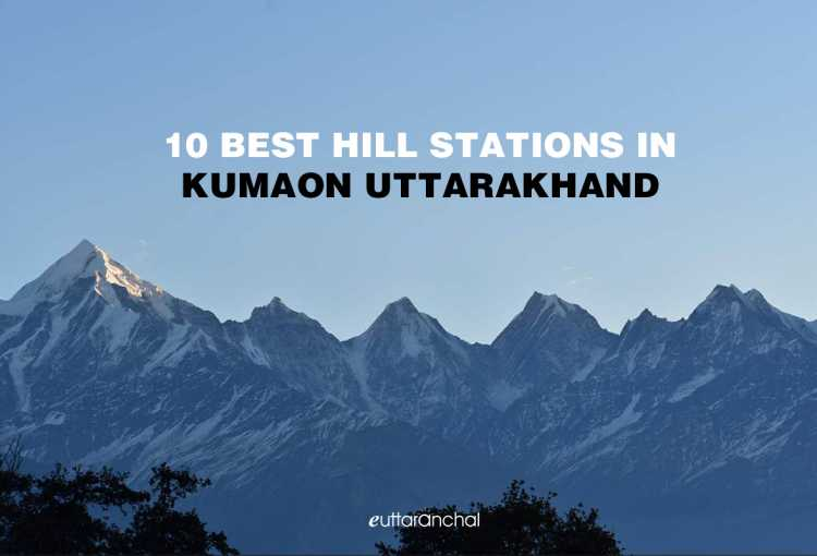 Top 10 Hill Stations in Kumaon Region
