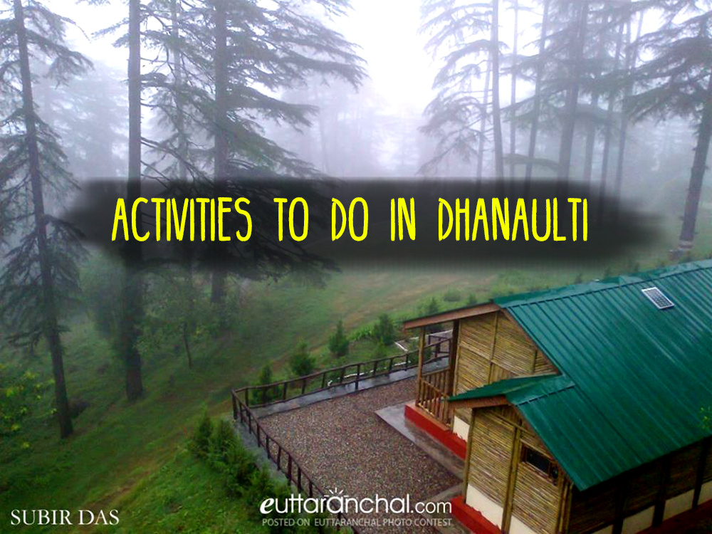 Activities to do in Dhanaulti
