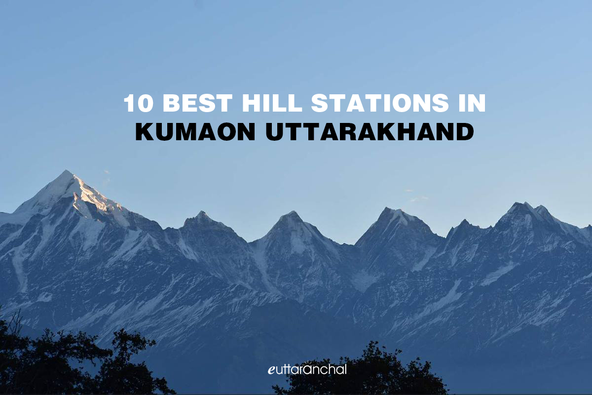 Top 10 Hill Stations in Kumaon Region