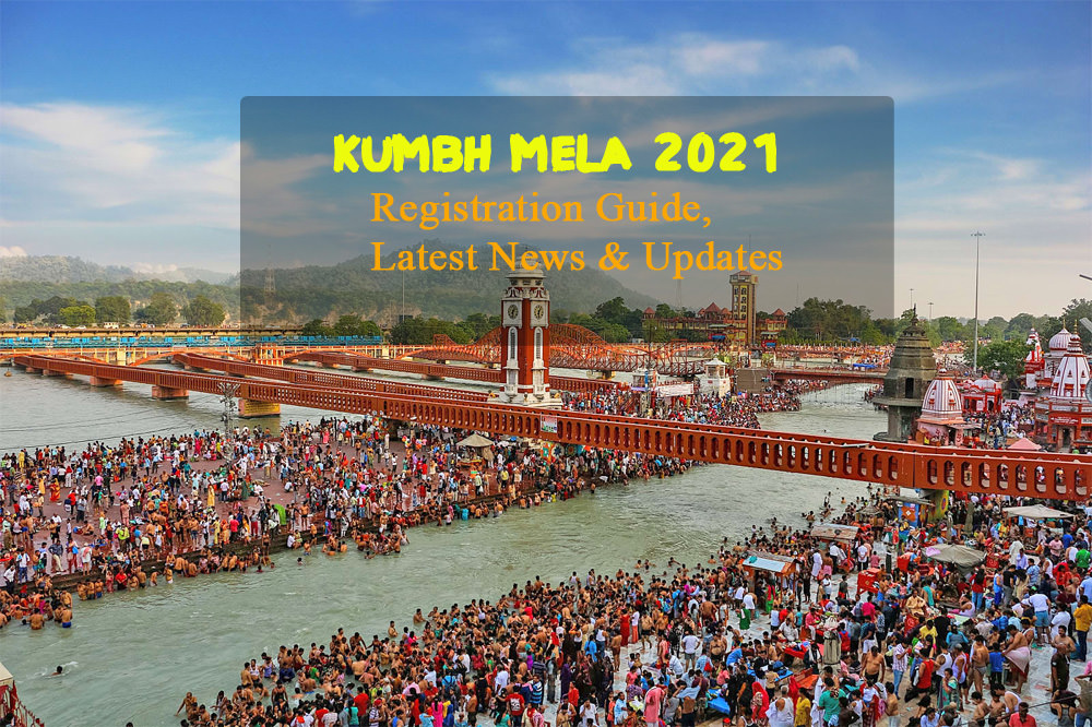 Haridwar Kumbh Mela 2021 Registration Guide, News Updates