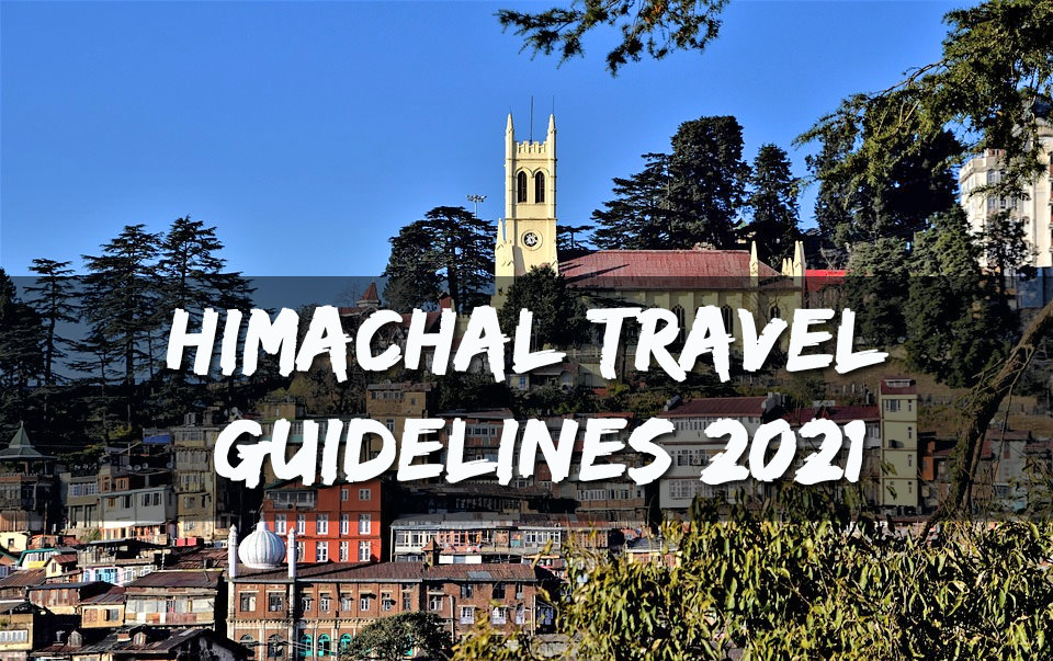 Himachal Travel Guidelines 2021