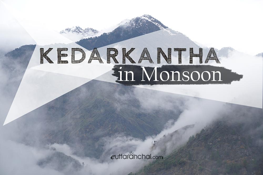 Kedarkantha in Monsoons