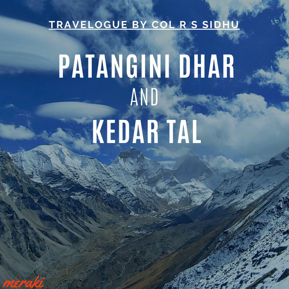 Travelogue: Kedartal - Patangini Dhar with Audens Col