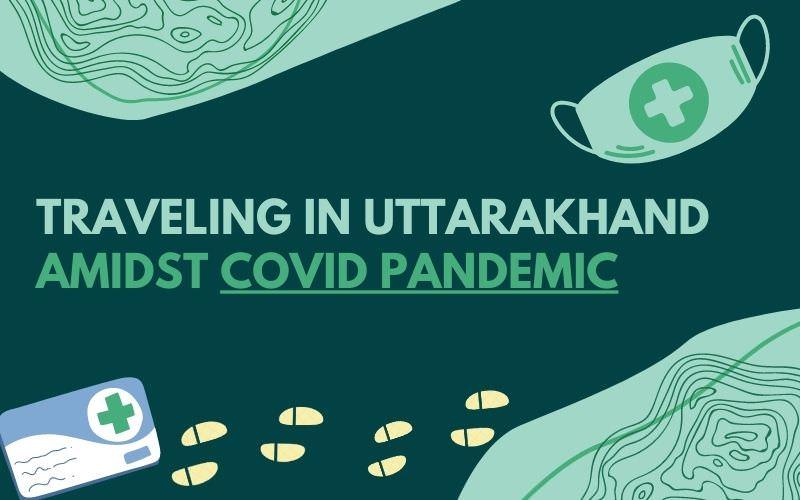 Uttarakhand Travel Guidelines 2021