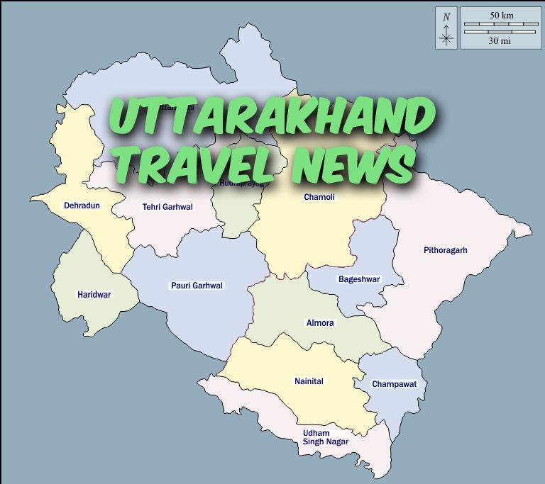 Uttarakhand Travel News 2021