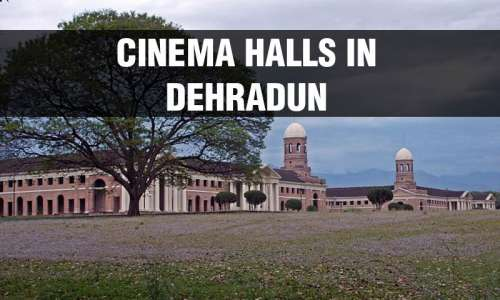 Cinema Halls in Dehradun